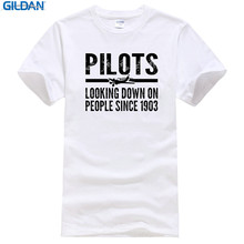 A Team Shirt Fashion Pilots Looking Down People Since 1903 Funny Aviation Plane Z2 Crew Neck Short-Sleeve T Shirts For Men(China)