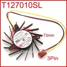 T127010SL 73mm 52*45*43mm 0.18A 3Pin For Galaxy 9600GT 9600GSO 9800GT GTS250 Video Card VGA Cooler Fan
