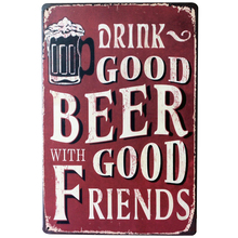 DRINK GOOD BEER WITH GOOD FRIENDS Metal Tin Sign Vintage Beer Plaque Decor Wine Board for Home dinning party LJ4-6  20x30cm B1