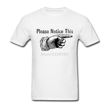 Best Mens Please Notice This Tee Shirts Cheap Price Tee Graphic Hand Look Vintage Create t shirt Cotton Clothing For Teenage