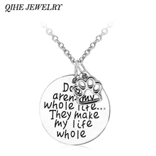 """Dogs aren't my whole life... They make my life whole"" Dog Paw Pendant Necklace Doggie Puppy Pet Paw Print Memorial Jewelry"