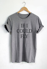 IF I COULD FLY T-SHIRT QUOTE UNISEX 1D SHIRT TUMBLR LYRIC TSHIRT TOP TEE