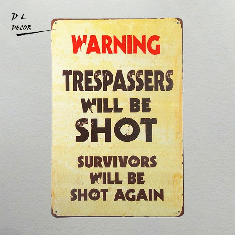 modern wall art DL-Vintage Metal Warning Sign:Trespassers Will Be Shot