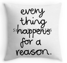 Hot Funny Everything Happens For A Reason Square Zippered Throw Pillows Decorative Pillowcase Twin Sides Art(China)