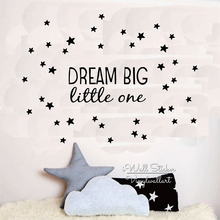 Dream Big Little One Quote Wall Sticker Kids Wall Quotes Decals Children Room Wall Decal DIY Removable Wall Decor Cut Vinyl Q222(China)