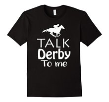 Talk Derby To Me! Funny Derby Horse Racinger Festival T-Shirt Brand Cotton Men Clothing Male Slim Fit T Shirt Top Tee Plus Size
