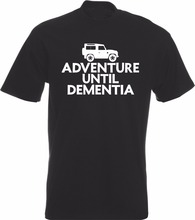 Brand Clothing Funny Short Sleeve Cotton T-Shirts Adventure Until Dementia Landy Defender Mud Plugger Car short T shirt(China)