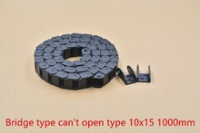 bridge type can't open plastic 10mmx15mm drag chain with end connectors L 1000mm engraving machine cable for CNC router 1pcs