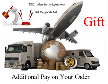 Additional Pay on Your order for gift or freight