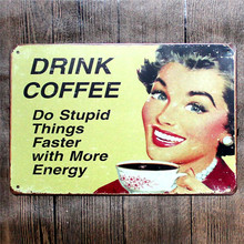 Vintage Home Decor Drink Coffee Vintage Metal Tin Signs Retro Metal Sign Decor The Wall of Cafe Bar Home Custom Neon Sign(China)