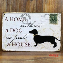 A HOME WITHOUT A DOG Retro stamps Tin Signs Wall Art decor Bar Vintage Metal Craft ainting 20*30cm A-37233