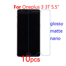 10pcs Oneplus 3 3T Phone Screen Protector Clear/matte/Nano Guard Protective Films for One Plus 3 Oneplus 3T A3000/X ONE E1001