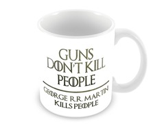Guns Don't Kill People George R.R. Martin Kills People mug Coffee Mug Tea mugen home decal beer(China)