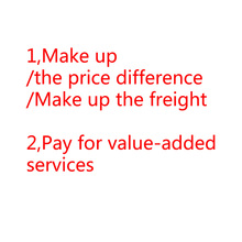 Make up the price difference / make up the freight / pay for the value-added services