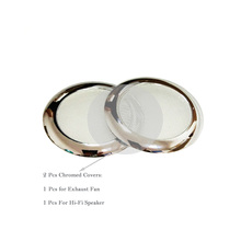 two chromed covers for Hi-fi speaker or exhaust fan for steam generator or shower controller panel(China)