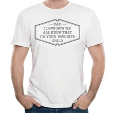 dad I'm your favorite child cotton men's t shirt