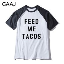 "Print Letter ""feed me tacos"" Funny Man & Women Unisex T-Shirt New Mens Fashion T Shirt Men Clothes Male Brand Clothing Funny Hit(China)"