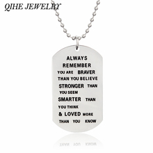 """Always remember you are braver than you believe,stronger than you seem...""Stainless steel dog tag necklace Inspirational Gifts"