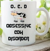 OCD Obsessive Cow Disorder Friend mug Decor ceramic art home decal whisky  wine beer milk tea porcelain coffee mug