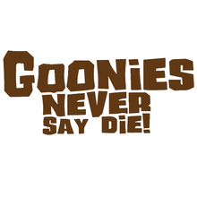 Goonies Never Say Die Colorful Classic Lettering Arts Funny Sticker for Window Bumper Door Laptop Car Decor Vinyl Decal 9 Colors