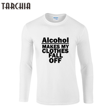 TARCHIIA 2017 new Brand alcohol make my cloth fall off t shirt Swag Men Clothing Hiphop Tee Long Sleeve T-Shirt Cotton Plus(China)