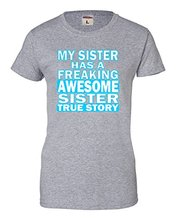 Great T Shirts Women'S O-Neck My Sister Has A Freaking Awesome Sister Funny Short Sleeve Compression T Shirts