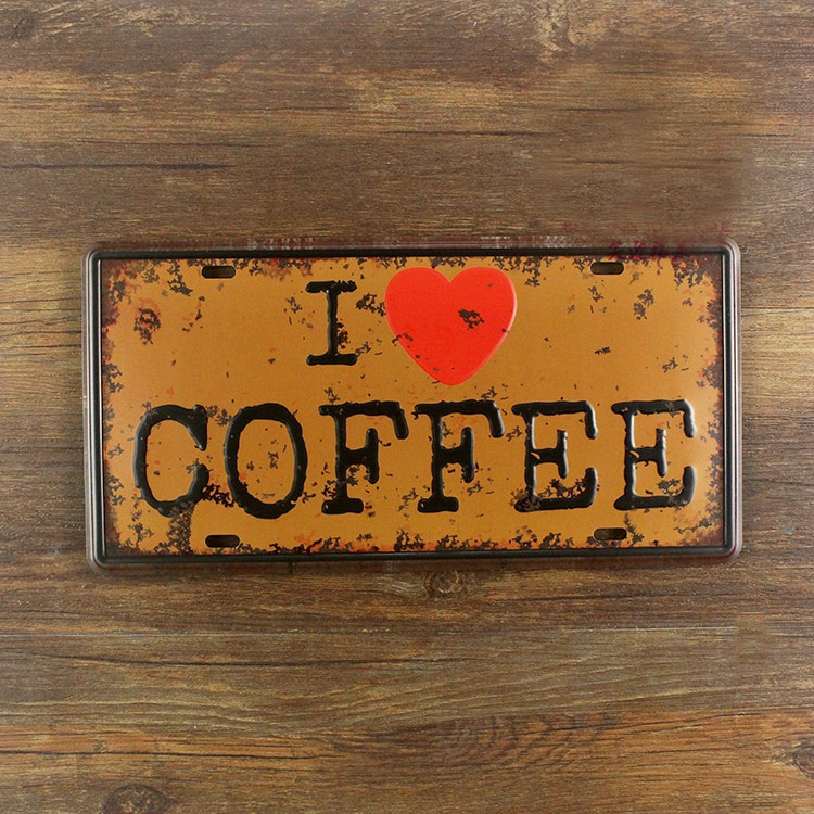 "RZ1530-070 Vintage license plate ""I LOVE COFFEE"" Tin signs poster Art home decor House Cafe Bar metal wall art 15X30 CM(China (Mainland))"