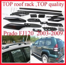 Top roof rack/roof rail for TOYOTA Land Cruiser PRADO GRJ120 RZJ120 FJ120 FJ 120 UZJ120 LC120 KZJ120 powerful genuine,2003-2009