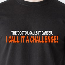 the doctor calls it cancer. i call it a challenge god breast retro Funny T-Shirt Casual Letter T Shirt men T-shirt Custom(China)