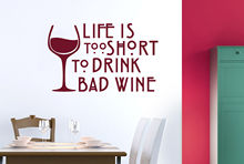 Life Is Too Short To Drink Bad Wine Wall Stickers Art Decals Decor Vinyl free shipping
