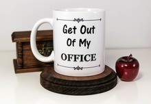 boss mug Get Out Of My Office Mugs home decal Tea art friend gift wine milk whisky beer novelty tea cup birthday gifts(China)