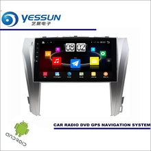 "YESSUN Car Android Player Multimedia For Toyota Camry 2015~2017 Radio Stereo GPS Nav Navi Navigation (no CD DVD ) 10"" HD Screen(China)"