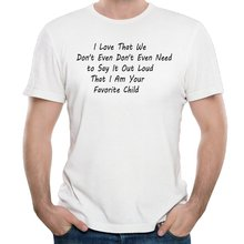 I Am Your Favorite Child summer fashion men's t shirt
