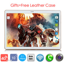 "Free Shipping 2017 Newest Octa Core 10 inch Tablet PC 3G 4G Lte 4GB RAM 64GB ROM Android 5.1 GPS Tablet PC 10""+Free Leather Case"