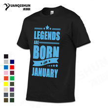 YUANQISHUN Boutique T-Shirt 2017 New Legends Are Born In January Tshirt Funny Birthday Gift Men Fashion Cotton Short Sleeve Tees(China)