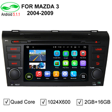 ROM 16G 1024*600 Quad Core Android 5.1.1 Fit Mazda 3 Mazda3 2004-2009 Car DVD Player Navigation GPS TV 4G Radio + CANBUS