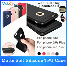 20pcs Ultra Slim Matte Soft Silicone TPU Case For Apple iPhone 7 7Plus With Dust Plug Back Cover For iPhone 6 6s Plus 5s