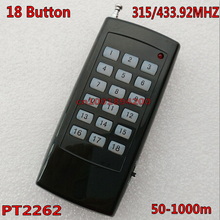 18 CH Channel Remote Control Transmitter 18 Key PT2262 RF ASK Wireless TX 315/433.92MHZ with Power Switch Remote battery case(China)