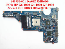 Original laptop motherboard for HP Pavilion G4 G6 G7 motherboard 649950-001 DA0R23MB6D0 FS1 HD6470/1G Fully tested&Free shipping