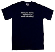 Print T Shirt Man Short I'm Not Great At Advice May I Interest You In A Sarcastic Comment Men's Tee Shirt(China)