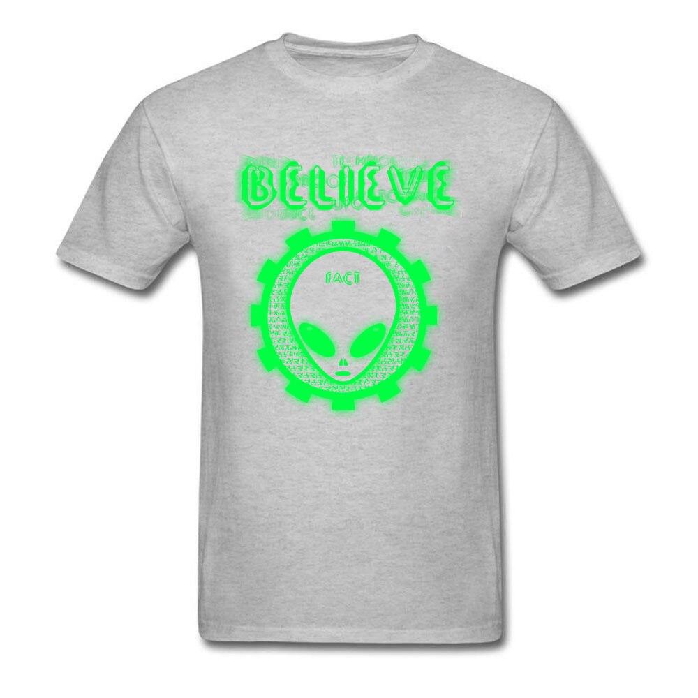 Printing Believe Alien Fact O-Neck T Shirts Thanksgiving Day Tops Shirt Short Sleeve for Men Hip Hop 100% Cotton T-Shirt Believe Alien Fact grey