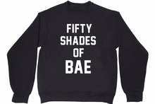 FIFTY SHADES OF BAE Sexy Funny Crewneck Sweatshirts Women Jumper Men  Tops Fashion Clothing Sweats Jumper  Plus Size