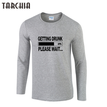 TARCHIIA 2017 new getting drunk please wait boy men Long Sleeve male t shirt tshirt Men's T-Shirt 100% Cotton Plus Size Homme