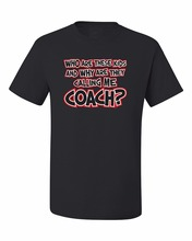 Cotton Fashion Men T Shirt Who Are These Kids And Why Are They Calling Me Coach Humor Tee Graphic Unisex T-Shirt