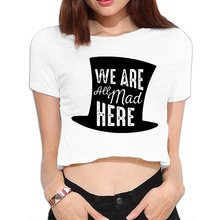 DUTRODU We Are All Mad Here must-have cool cut O-neck 100% cotton ladies floral crop for holiday Girls floral crop Corp top(China)