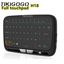 TIKIGOGO Full Touchpad Keyboard 2.4GHz WirelessH18 Air Mouse Google Pad tv Remote Control Mouse For Windows PC Android TV Box