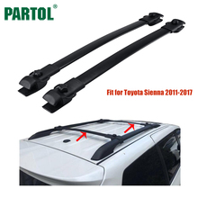 Partol 2Pcs/Set Car Roof Racks Cross Bars Crossbars 68KG 150LBS Cargo Luggage Top Carrier Snowboard for Toyota Sienna 2011-2017(China)