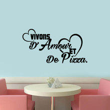 French Vivons d'amour et de pizza Vinyl Wall Sticker Removable Mural Decals Art Wallpaper Poster Home Decor House Decoration(China)