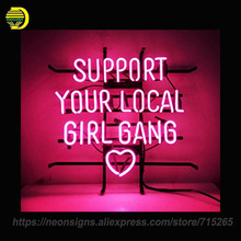 NEON SIGNS For Support Your Local Girl Bang Recreation Bedroom Bar Beer Pub Home Hotel Beach Bar Garage Real Glass Tube Handcraf