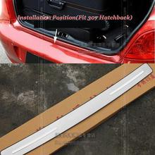 FIT FOR PEUGEOT 307 HATCH REAR BUMPER PROTECTOR STEP PANEL COVER BOOT SILL PLATE TRUNK HATCHBACK ACCESSORIES